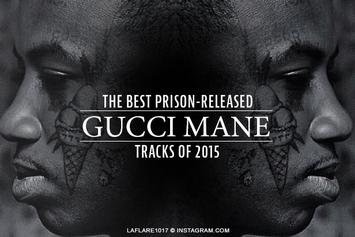 The Best Prison-Released Gucci Mane Tracks Of 2015