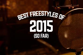 Best Freestyles Of 2015 (So Far)