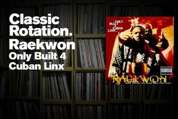 "Classic Rotation: Raekwon ""Only Built 4 Cuban Linx"""