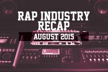 Rap Industry Recap: August 2015