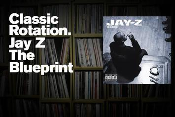 "Classic Rotation: Jay Z's ""The Blueprint"""