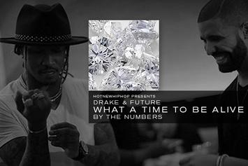 "Drake & Future's ""What A Time To Be Alive"" By The Numbers"