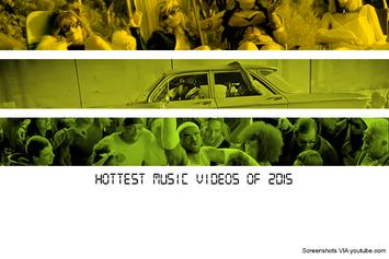 Hottest Music Videos Of 2015