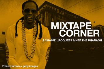 Mixtape Corner: 2 Chainz, Jacquees & Nef The Pharaoh