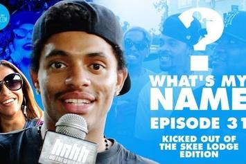 What's my Name: Episode 31 - Kicked Out of The Skee Lodge Edition
